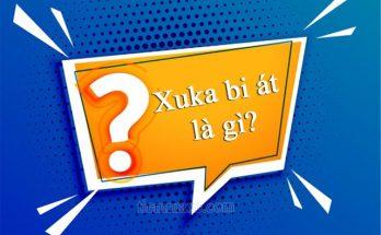 Xuka bi át là gì?